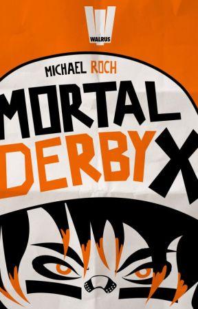 Mortal Derby X by walrusbooks