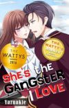 She's The GANGSTER I Love [Published Book] cover