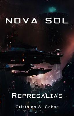 Nova Sol - Represalias {EN CURSO} Libro 2