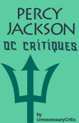 Percy Jackson OC Critiques [PAUSED] by UnnecessaryCritic