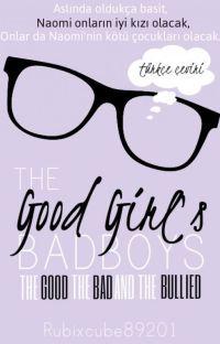 The Good Girl's Bad Boys: The Good, The Bad, And The Bullied (Türkçe Çeviri) cover