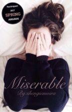 Miserable by ellemoira