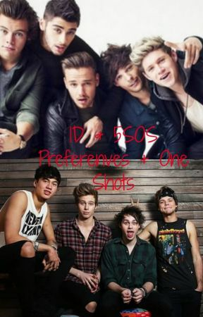 1D and 5S0S One Shots and Preferences by impossiblyunlucky