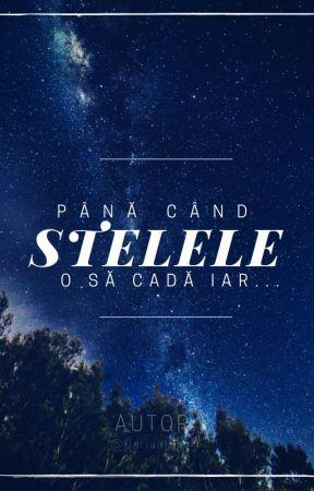 Până când stelele o să cadă iar... by Dariaa_16