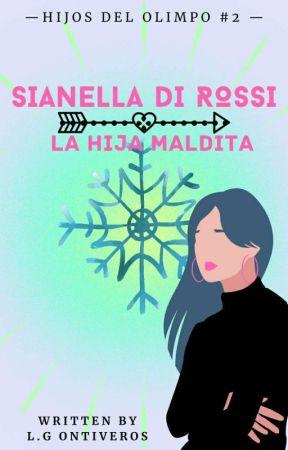 Sianella Di Rossi: La hija maldita (Hijos Del Olimpo II) by LulucyOntiveros