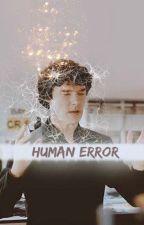 Human Error -  Sherlock Fanfiction by Katiie_Sykes