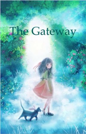 The Gateway (A Short Story) by I-May-Surprise-You