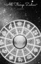 All Things Zodiac by OlliePxp