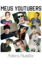 Meus Youtubers by Adoro_Nutella