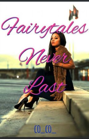 Fairytales Never Last by co_co_