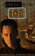 A Break in the ice (Currently being edited!) by drannalaufreyson