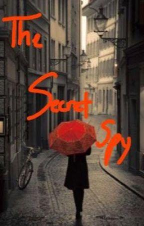 The Secret Spy by amazing_fangirl357