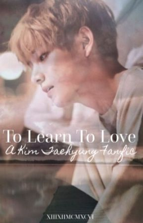 To Learn To Love [COMPLETE] by XIIIXIIMCMXCVI