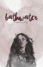 Bathwater by xXBeckyFoo