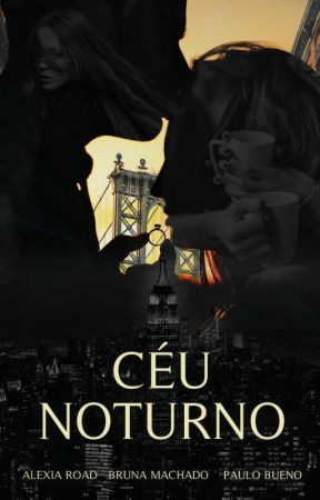 Céu Noturno (Finalizada) by lexiifreitas