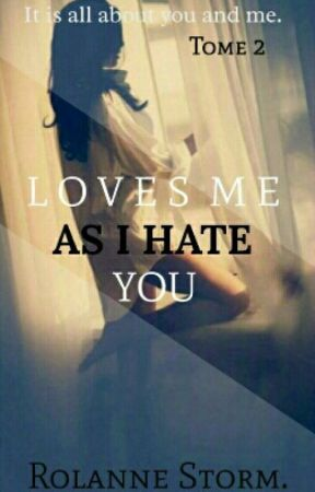 Loves me as I hate you : tome 2 by Amyrira