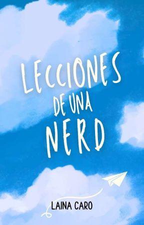 Lecciones de una nerd [RESUBIENDO] by slvermstake