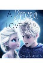 A Frozen Love ❄️ by erica_omg