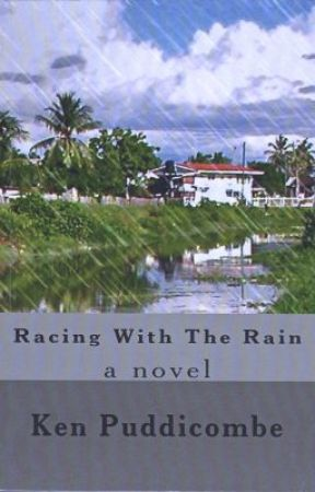 RACING WITH THE RAIN -CHAPTER 1 by KenPuddicombe