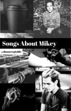 Songs about Mikey by Dunacceptable