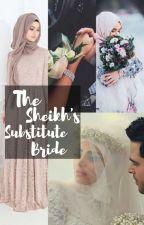 Being Sheikh's Substitute Bride by author_BibzMina