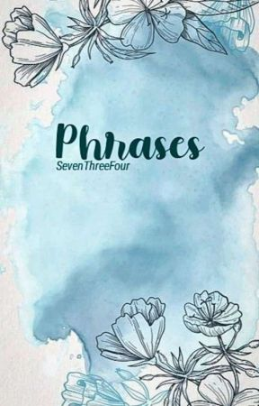 • Phrases • by SevenThreeFour