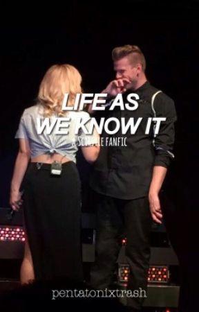 Life as we know it~ Scirstie by pentatonixtrash