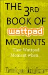 The 3rd Book of Wattpad Moments cover