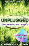 Unplugged: The Beautiful World (#3, Unplugged Trilogy) cover