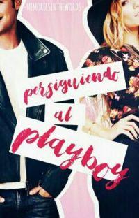 Persiguiendo al Playboy [EN BORRADOR] cover