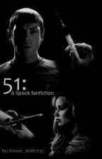 51: A Spock Fanfiction by Renner_Addict135