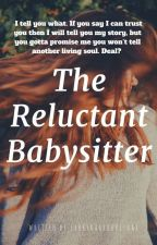 The Reluctant Babysitter  by sabrynabrooklynne