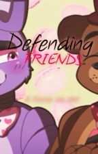 Defending Friends - A Freddy x Bonnie (Fronnie) One shot by CuteBonnieBunny