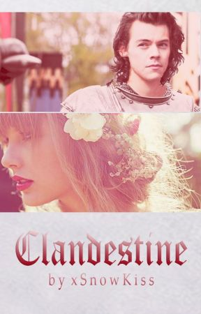 Clandestine [Harry Styles AU] by xSnowKiss
