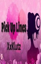 Pick up lines by XxKlutz