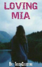Loving Mia by TreshCelestine
