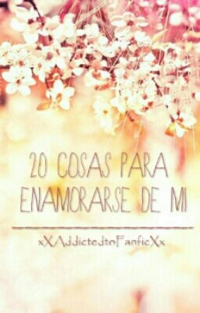 20 Cosas Para Enamorarte De Mi by _Itzel20999_