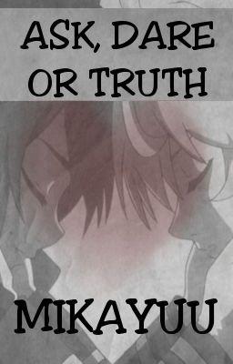 Ask, dare or truth Mikayuu