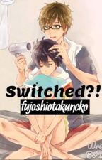 [OH HOLD] Switched?! - A MakoHaru / Free! Fanfic (boyxboy / yaoi) by iwatobi_gays