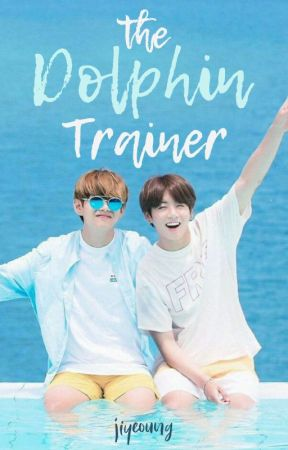 The Dolphin Trainer || Vkook by jiyeoung