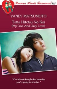 Tatta Hitotsu no Koi (COMPLETE- My One And Only Love) [Published 2012 under PHR] cover