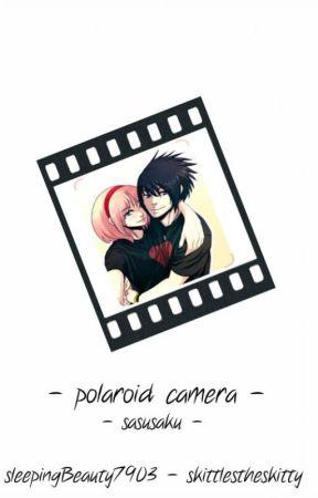 Polaroid Camera {A SasuSaku Fanfiction} by sleepingBeauty7903