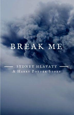 Break Me    Harry Potter by sydthekid0019