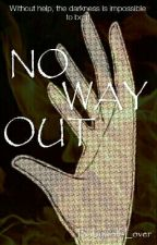 No Way Out - A Naruto Fanfiction by Babywolf-Lover