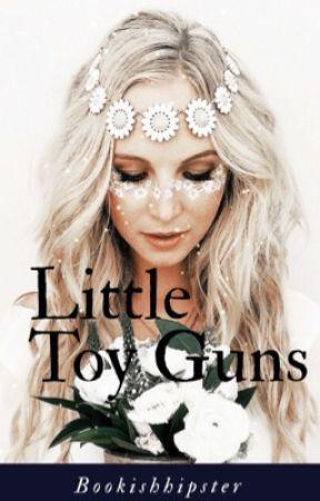 Little Toy Guns  by writingathome23