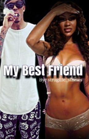 My Bestfriend by Struglife_stories