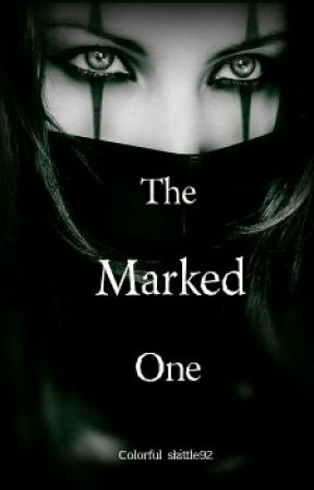 The Marked One (Vampire Novel) by colorful_skittle92