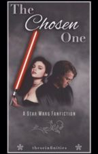 Star Wars: The Chosen One || An Anakin Skywalker Story [COMPLETED] by theseinfinites