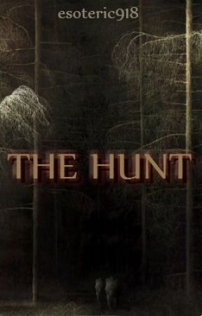 The Hunt by esoteric918