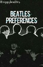 The Beatles Preferences by trippybeatles